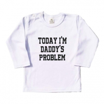 Shirt Today I'm Daddy's Problem